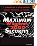Maximum Windows 2000 Security: A Hack...