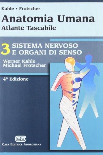 Anatomia umana. Sistema nervoso e organi di senso. Atlante tascabile