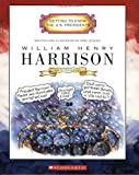 William Henry Harrison: Ninth President 1841 (Getting to Know the U.S. Presidents)