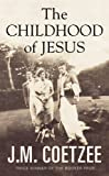 J M Coetzee The Childhood of Jesus