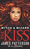 James Patterson Witch & Wizard: The Kiss