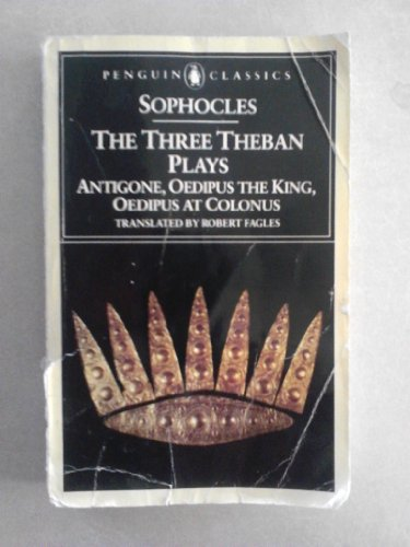 The Three Theban Plays: Antigone, Oedipus the King,...