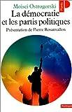 echange, troc Moisei Ostrogorski, Pierre Rosanvallon - La démocratie et les partis politiques