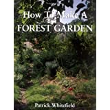 How to Make a Forest Garden, 3rd Edition ~ Patrick Whitefield