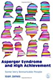 img - for Asperger's Syndrome And High Achievement: Some Very Remarkable People by Ioan James (2005) Paperback book / textbook / text book