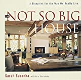 img - for The Not So Big House: A Blueprint for the Way We Really Live book / textbook / text book