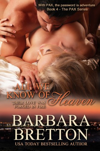 All We Know of Heaven (The PAX Series 4) by Barbara Bretton