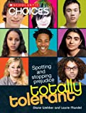 Totally Tolerant: Spotting and Stopping Prejudice (Scholastic Choices)