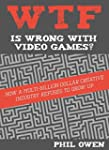 WTF Is Wrong With Video Games: How a...