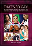 Thats So Gay!: Microaggressions and the Lesbian, Gay, Bisexual and Transgender Community (Perspectives on Sexual Orientation and Gender Diversity)