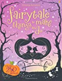 Fairytale Things to Make and Do (Usborne Things to Make and Do)