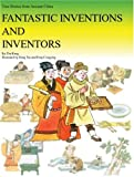 Fantastic Inventions and Inventors: True Stories from Ancient China