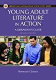 Young Adult Literature in Action: A Librarians Guide (Library and Information Science Text Series)