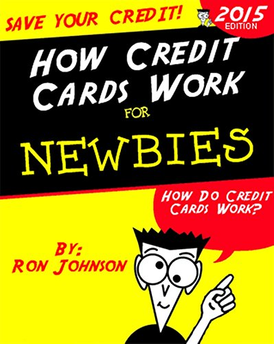 How Credit Cards Work for Newbies: Credit Card Debt, Processing, Fraud Prevention, and More