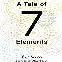 A Tale of Seven Elements Hörbuch von Eric Scerri Gesprochen von: Barry Campbell