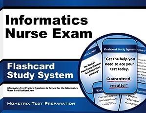 Informatics Nurse Exam Flashcard Study System: Informatics Test Practice Questions & Review for the Informatics Nurse Certification Exam