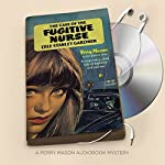 The Case of the Fugitive Nurse: Perry Mason, Book 43 | Erle Stanley Gardner