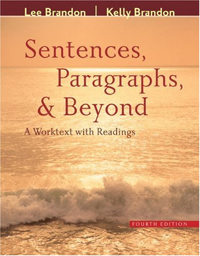 Sentences, Paragraphs, and Beyond: A Worktext with Readings