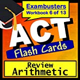 ACT Test Prep Arithmetic Review Flashcards--ACT Study Guide Book 6 (Exambusters ACT Study Guide) ~ ACT Exambusters