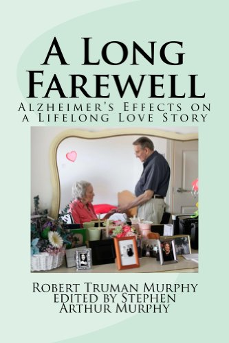 Robert Murphy - A Long Farewell: Alzheimer's Effects on a Lifelong Love Story