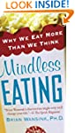 Mindless Eating: Why We Eat More Than...