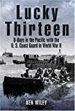 Book cover for LUCKY THIRTEEN: D-Days in the Pacific with the U.S. Coast Guard in World War II