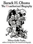 Barack H. Obama: The Unauthorized Bio...