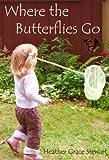 Where the Butterflies Go