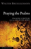 Praying the Psalms, Second Edition: Engaging Scripture and the Life of the Spirit (English Edition)