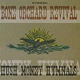 Bone Orchard Revival: Hush Money Hymnals