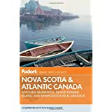 Fodor's Nova Scotia & Atlantic Canada: With New Brunswick, Prince Edward Island, and Newfoundland (Travel Guide...