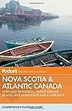 Fodor's Nova Scotia & Atlantic Canada: With New Brunswick, Prince Edward Island, and Newfoundland (Travel Guide) (0307928357) by Fodor's