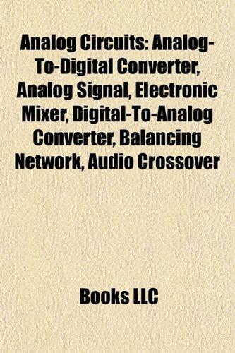Analog circuits: Analog signal, Electronic mixer, Balancing network, Audio crossover, Passive analogue filter development, Mechanical filter