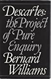 Descartes: The project of pure enquiry (0391005634) by Williams, Bernard Arthur Owen