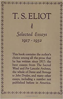 t s eliot essays Selected essays has 275 ratings and 11 reviews eric said: i love eliot's poetry, especially four quartets, but i find that his criticism is just as pres.
