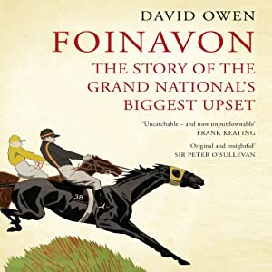 Foinavon: The Story of the Grand National's Biggest Upset | [David Owen]