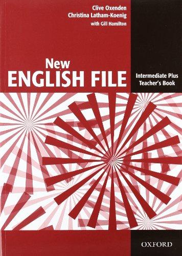 New English File Intermediate Plus: Teacher's Book (New English File Second Edition)