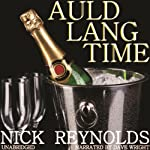 Auld Lang Time: A Short Tale of Time Travel | Nick Reynolds
