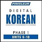 Korean Phase 1, Unit 06-10: Learn to Speak and Understand Korean with Pimsleur Language Programs Hörbuch von  Pimsleur Gesprochen von:  Pimsleur