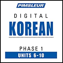 Korean Phase 1, Unit 06-10: Learn to Speak and Understand Korean with Pimsleur Language Programs Audiobook by  Pimsleur Narrated by  Pimsleur