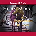 An Experiment in Love (       UNABRIDGED) by Hilary Mantel Narrated by Jane Collingwood