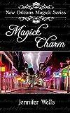 Magick Charm (New Orleans Magick Book 1)
