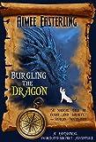 Burgling the Dragon: A Fantastical, Sword & Sorcery Adventure