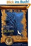 Burgling the Dragon: A Fantastical, S...