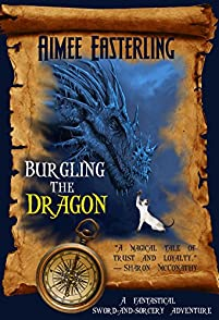 (FREE on 12/18) Burgling The Dragon: A Fantastical, Sword & Sorcery Adventure by Aimee Easterling - http://eBooksHabit.com
