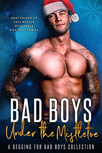 bad-boys-under-the-mistletoe-a-begging-for-bad-boys-collection-english-edition
