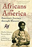 Africans in America: America's Journey through Slavery (0156008548) by Johnson, Charles