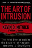 The Art of Intrusion: The Real Stories Behind the Exploits of Hackers, Intruders and Deceivers (0471782661) by Mitnick