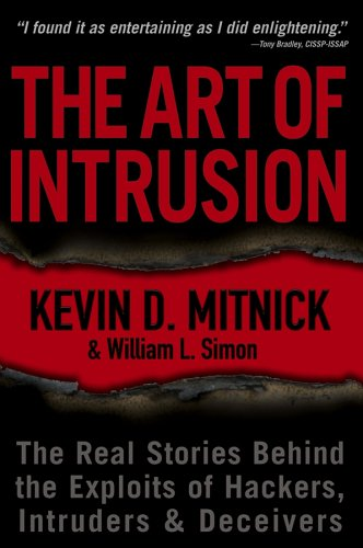 The Art of Intrusion: The Real Stories Behind the...