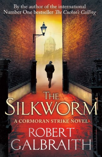 Robert Galbraith - The Silkworm (Cormoran Strike Book 2) (English Edition)